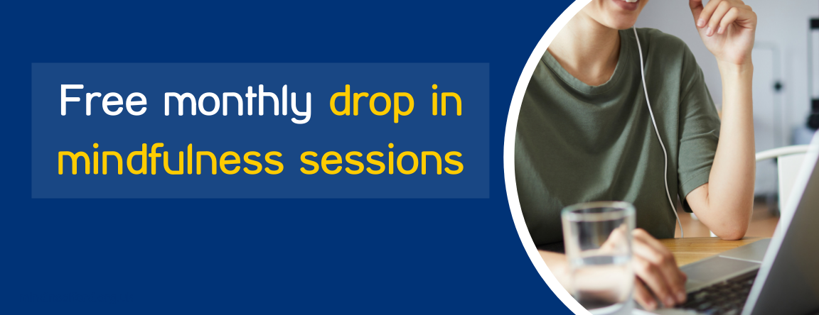 Free monthly drop in mindfulness sessions
